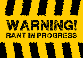 this shows a yellow sign saying warning rant in progress