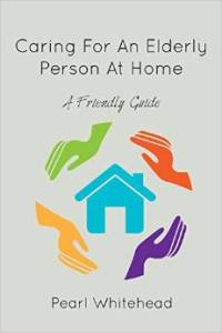 "this image shows the dust cover of a book called ""caring for an elderly person at home"""